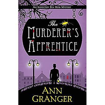 The Murderer's Apprentice - Inspector Ben Ross Mystery 7 by Ann Grange