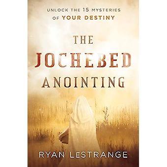 Jochebed Anointing - The by Ryan Lestrange - 9781629996455 Book