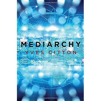 Mediarchy by Yves Citton - 9781509533381 Book