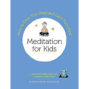 Meditation for Kids - How to Clear Your Head and Calm Your Mind by Lau