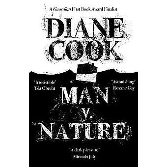 Man V. Nature by Diane Cook - 9781786078858 Book