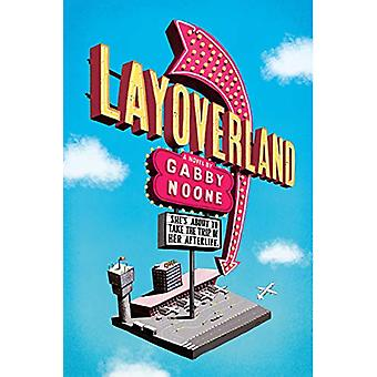 Layoverland by Gabby Noone - 9781984836120 Book
