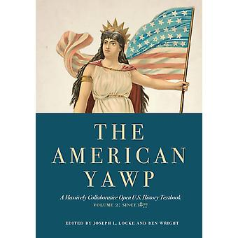 The American Yawp by Edited by Joseph L Locke & Edited by Ben Wright