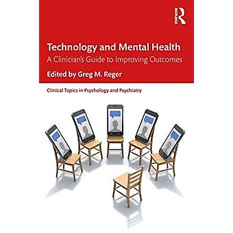 Technology and Mental Health by Edited by Greg M Reger