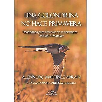Una Golondrina No Hace Primavera: Refleksionit Para Amantes de la Naturaleza ... Incluida La Humana (Värillinen)