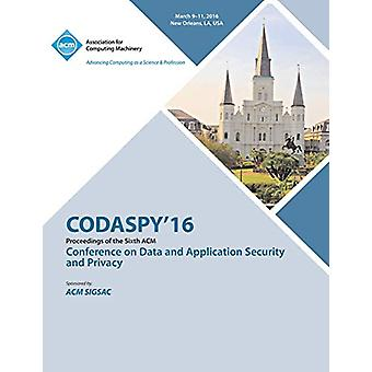 CODASPY 16 6th ACM Conference on Data and Application Security and Pr