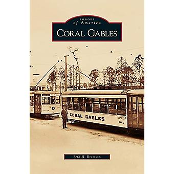 Coral Gables by Seth H Bramson - 9781531626198 Book