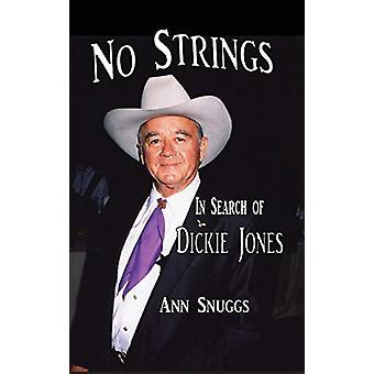 No Strings - In Search of Dickie Jones (Hardback) by Ann Snuggs - 978