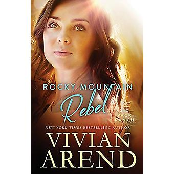 Rocky Mountain Rebel by Vivian Arend - 9781999063443 Book