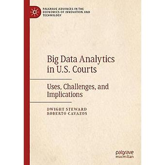 Big Data Analytics in U.S. Courts - Uses - Challenges - and Implicatio