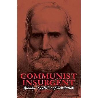 Specters of Communism  Blanqui and Marx Blanqui  Marx Blanqui's Politics of Revolution
