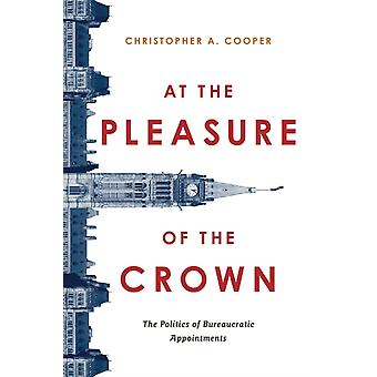 At the Pleasure of the Crown by Christopher A. Cooper