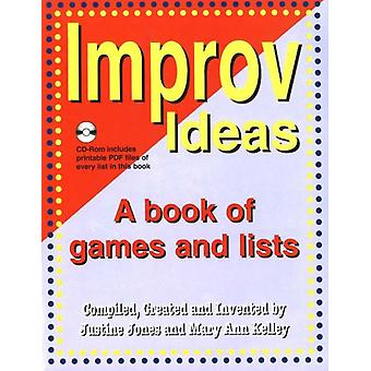 Improv Ideas  A Book of Games and Lists by Justine Jones & Mary Ann Kelley