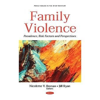 Family Violence by Edited by Nicolette Roman