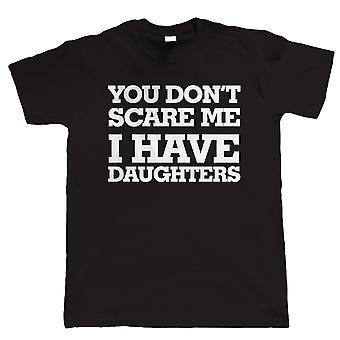 Du don ' t skræmme mig, jeg har døtre Herre Funny t shirt, gave til far