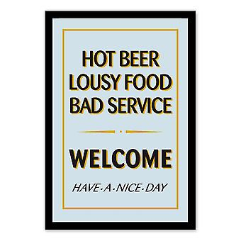 Hot beer, lousy food, bad service - WELCOME wall mirror with black plastic framing wood.