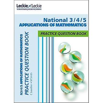 N3/4/5 Applications of Mathematics Practice Question Book by Craig Lo