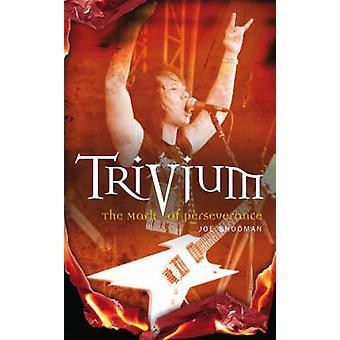 -Trivium - - The Mark of Perseverance by Joe Shooman - 9780955282201 Bo