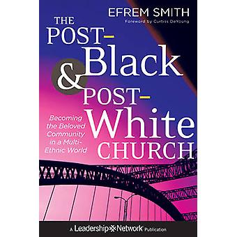 The Post-Black and Post-White Church - Becoming the Beloved Community