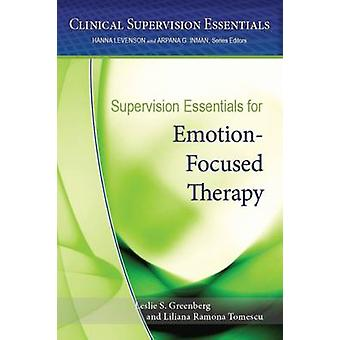 Supervision Essentials for Emotion-Focused Therapy by Leslie S. Green