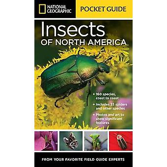 National Geographic Pocket Guide to Insects of North America by Arthu