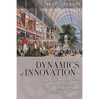 Dynamics av Innovation - expansionen av teknik i Modern tid b