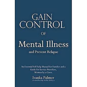 Gagner le contrôle de la dépression et la maladie mentale (2e édition révisée) b