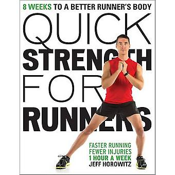 Quick Strength for Runners - 8 Weeks to a Better Runner's Body by Jeff