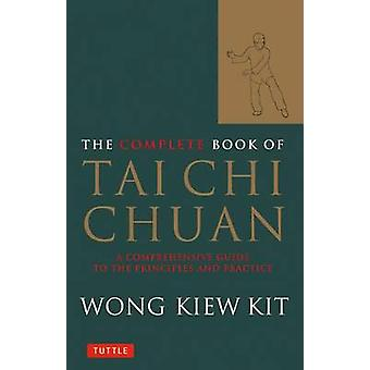 The Complete Book of Tai Chi Chuan - A Comprehensive Guide to de Prin