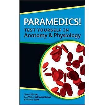 Paramedici Test jezelf in anatomie en fysiologie door Stuart Warner