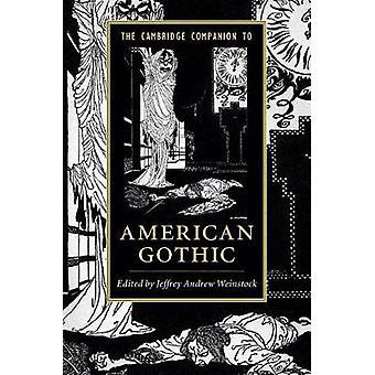 Кембриджский компаньон к американской готике Джеффри Эндрю Вайнсток