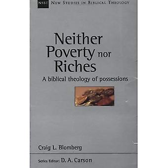 Neither Poverty or Riches (New Studies in Biblical Theology)
