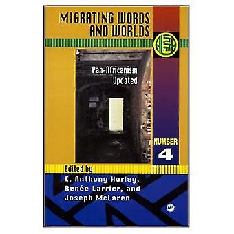 Słowa z migrowanie i światów: panafrykanizmu aktualizacja