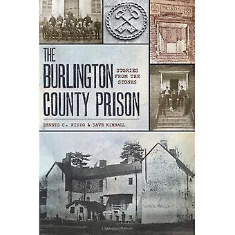 La Prison du comté de Burlington: Histoires de pierres