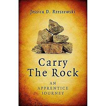 Carry the Rock: An Apprentice Journey