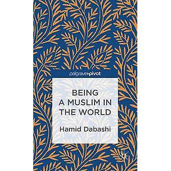 Een moslim in de wereld door Dabashi & Hamid