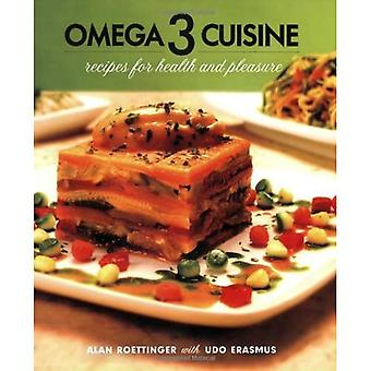 Omega-3 Cuisine: Recipes for Health and Pleasure