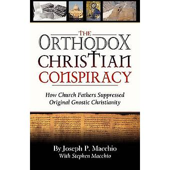 The Orthodox Christian Conspiracy by Macchio & Joseph P.