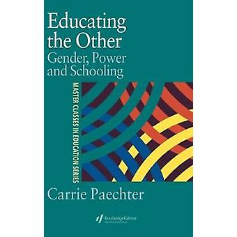 Educating the Other Gender Power and Schooling by Paechter & Carrie