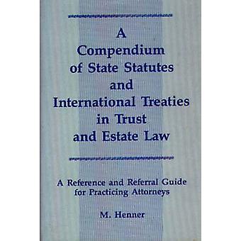 Ett kompendium med statliga lagar och internationella fördrag i förtroende och Estate lag A referens och remiss Guide för att öva advokater av Henner & M. Murray