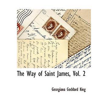 Der Weg von Saint James Vol. 2 von König & Georgiana Goddard