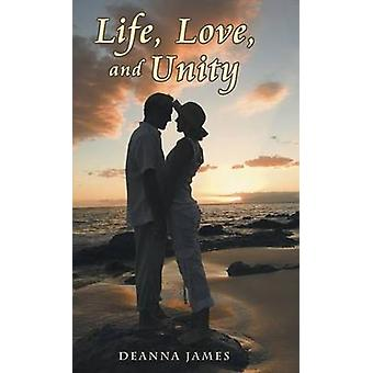 Life Love and Unity by James & Deanna