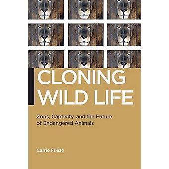 Cloning Wild Life by Carrie Friese