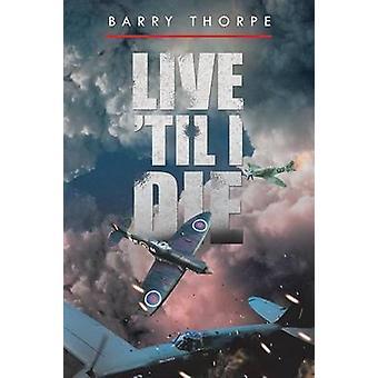Live Til I Die di Thorpe & Barry