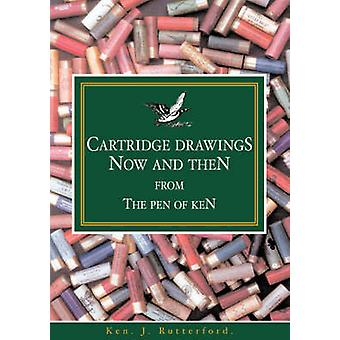 Cartridge Drawings Now and Then from the Pen of Ken by Rutterford & Ken J.