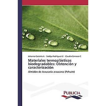 Materiales termoplsticos biodegradables Obtencin y caracterizacin door Castao A. Johanna