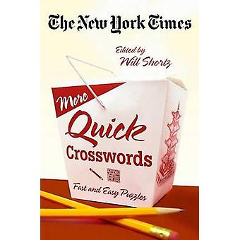 The New York Times More Quick Crosswords - Fast and Easy Puzzles by Th