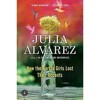 How the Garcia Girls Lost Their Accents by Julia Alvarez - 9781565129
