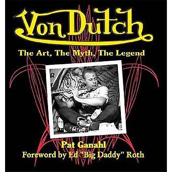 Vondutch - The Art - the Myth - the Legend by Pat Ganahl - 97816132515