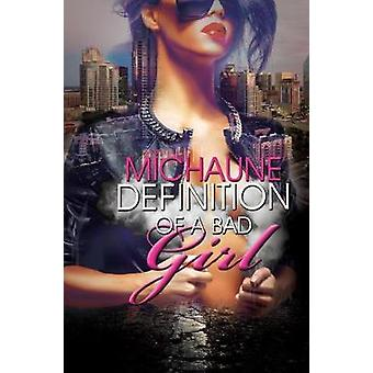 Definition Of A Bad Girl by MiChaune - 9781622865710 Book